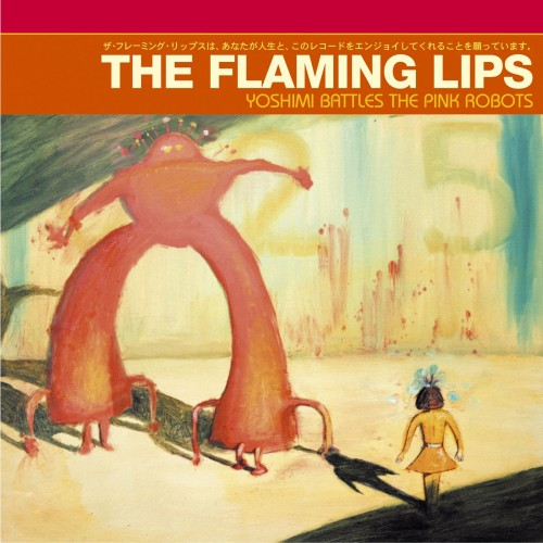 The Flaming Lips- Yoshimi Battles The Pink Robots