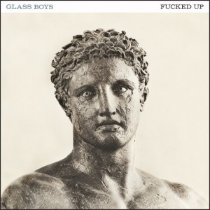 FuckedUp-GlassBoys-CoverArt-608x608
