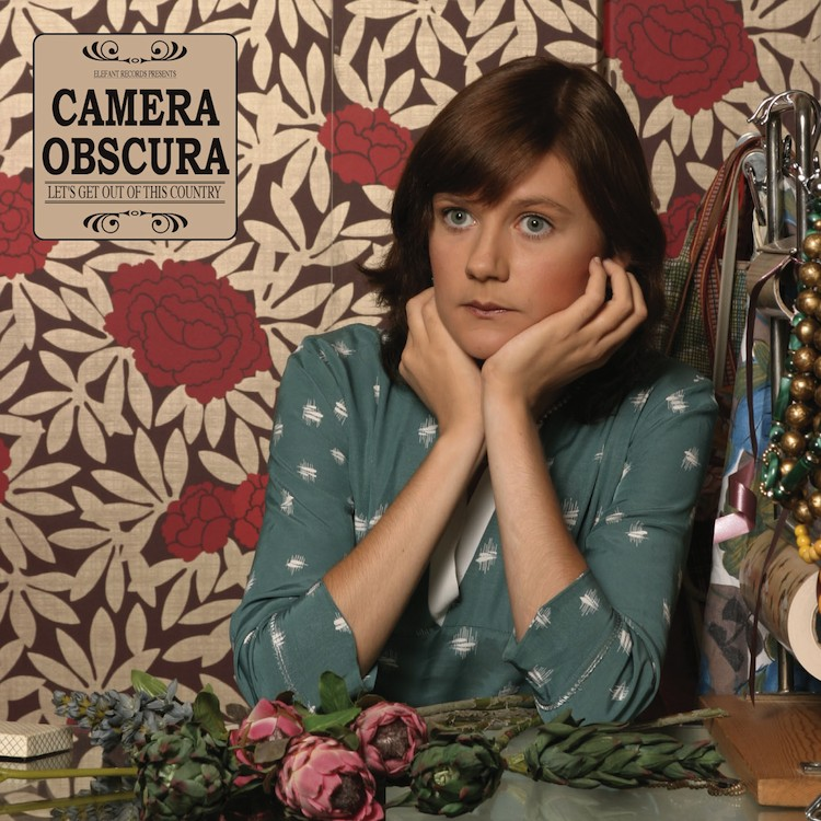 Camera Obscura-Lets get out of this country