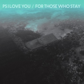 PS-I-Love-You-For-Those-Who-Stay-608x608